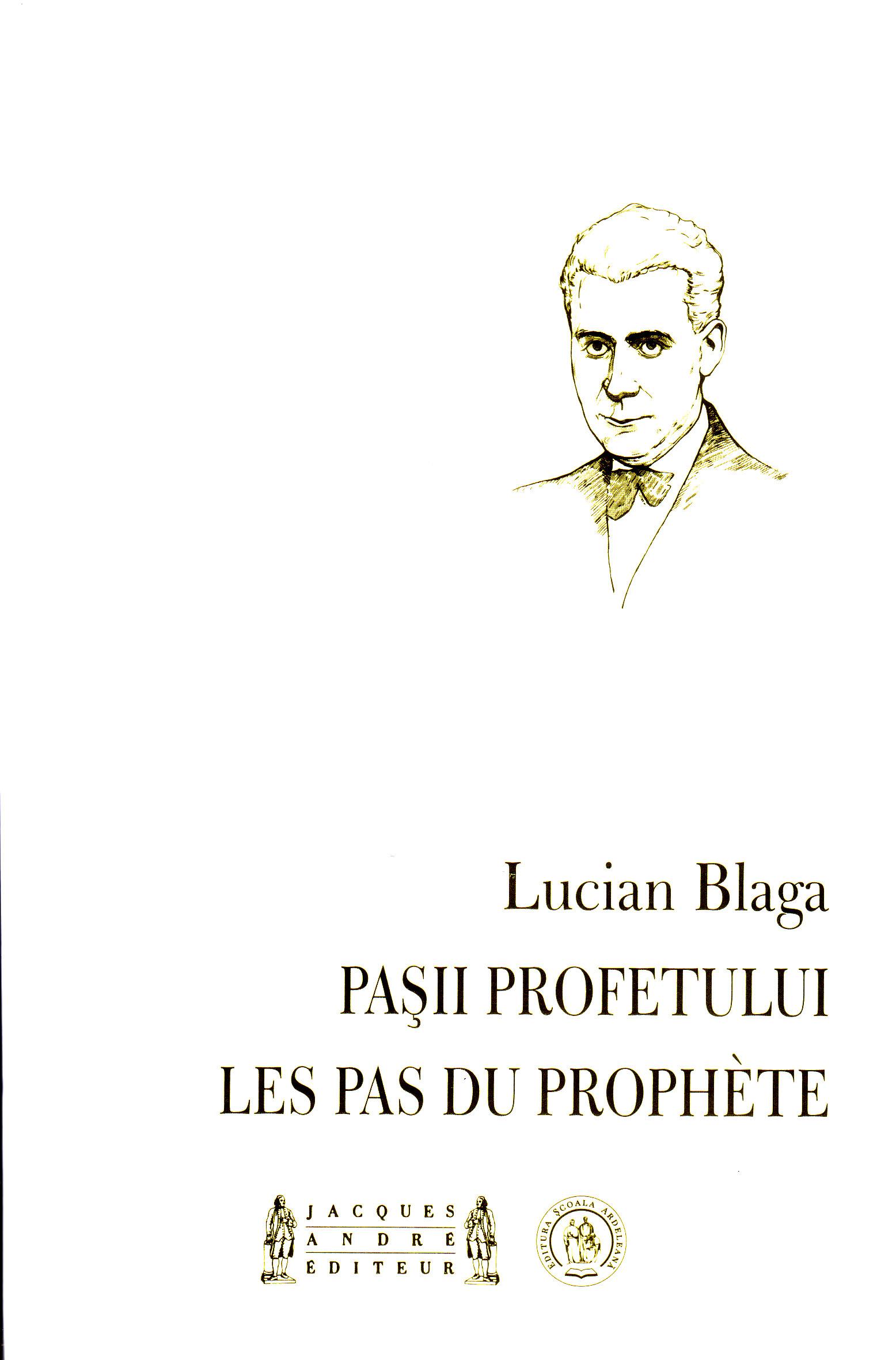 Lucian Blaga, Les pas du Prophète (éd. billingue français roumain)
