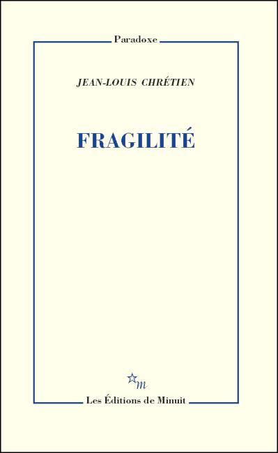 J.-L. Chrétien, Fragilité