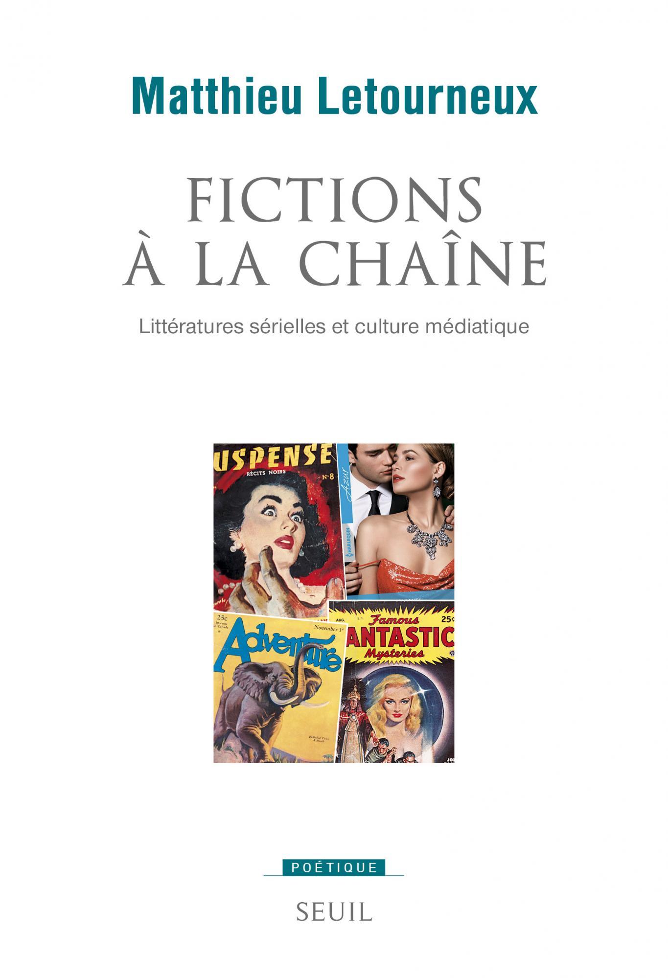 M. Letourneux, Fictions à la chaîne. Littératures sérielles et culture médiatique