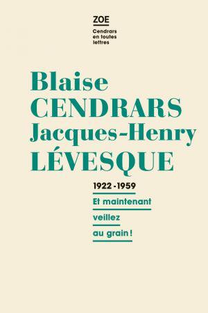 B. Cendrars – J.-H. Lévesque, Correspondance 1922-1959.