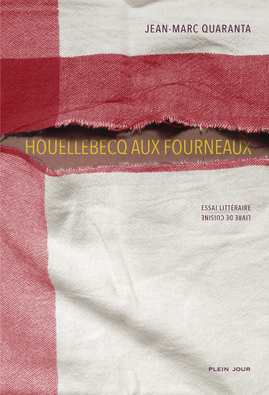 J.-M. Quaranta, Houellebecq aux fourneaux