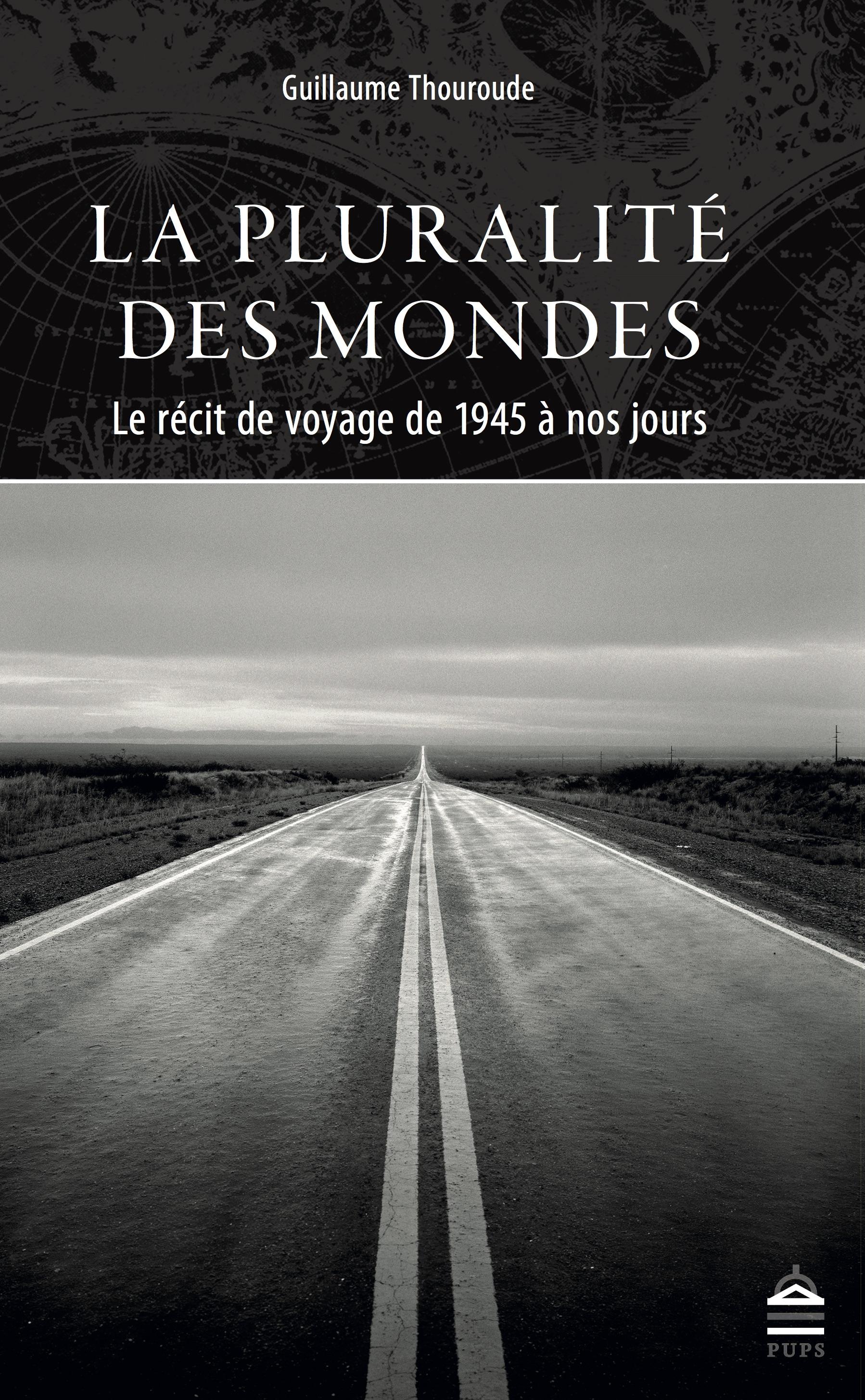 G. Thouroude, La Pluralité des mondes. Le récit de voyage de 1945 à nos jours