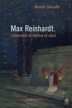 M. Silhouette, Max Reinhardt. L'avènement du metteur en scène