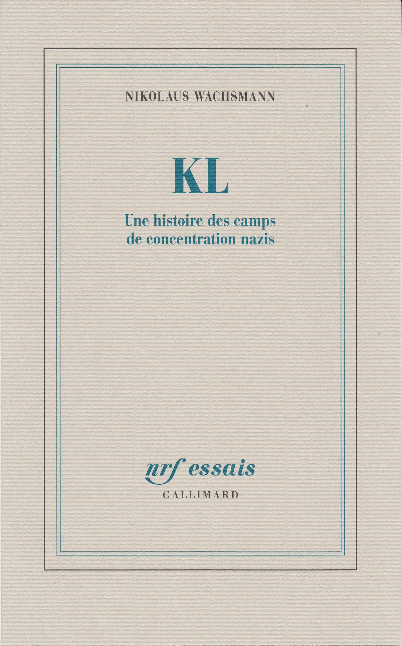 N. Wachsmann, KL. Une histoire des camps de concentration nazis