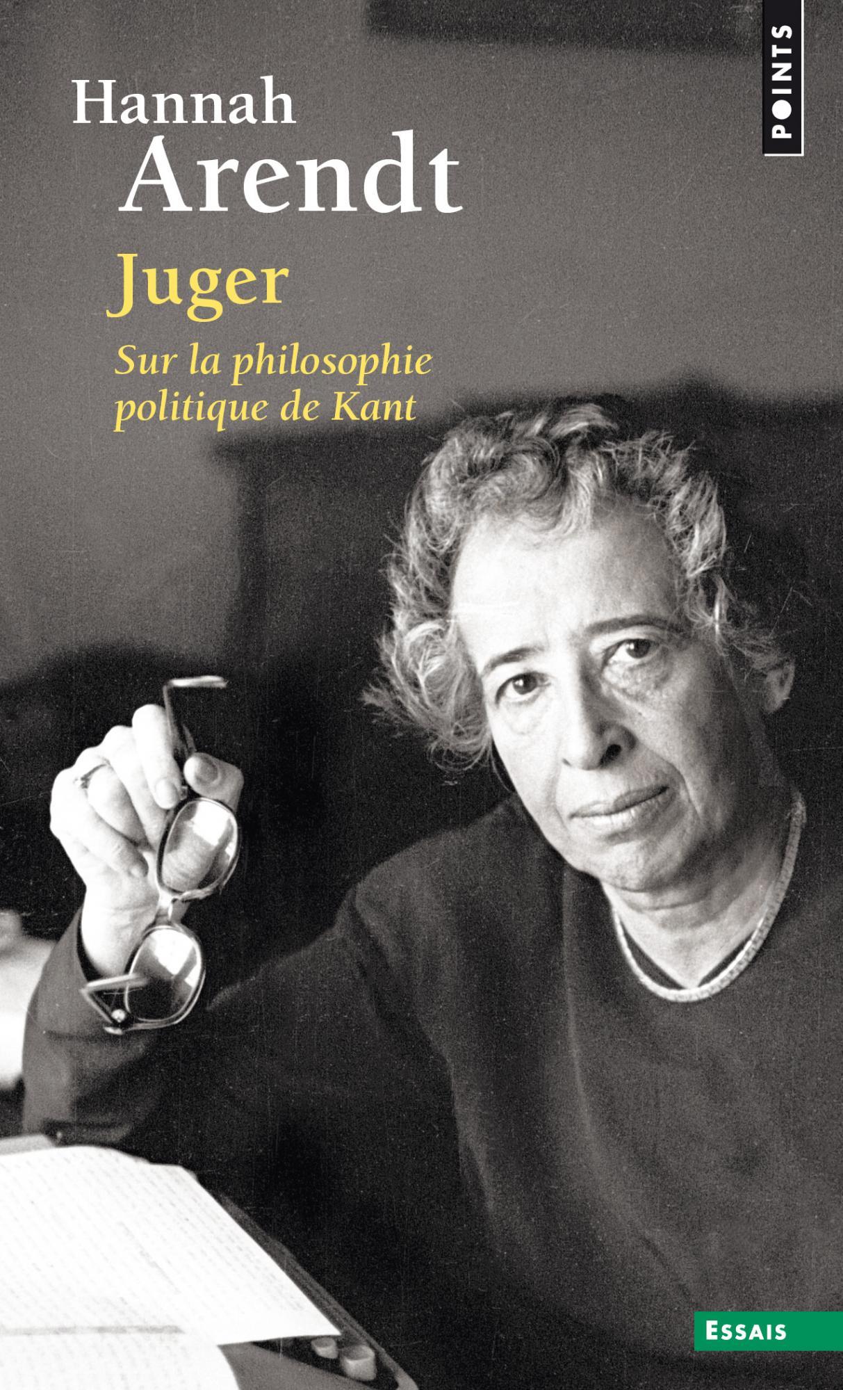 A. Harendt, Juger. Sur la philosophie politique de Kant