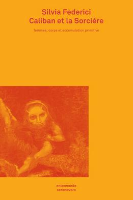 S. Federici, Caliban et la Sorcière