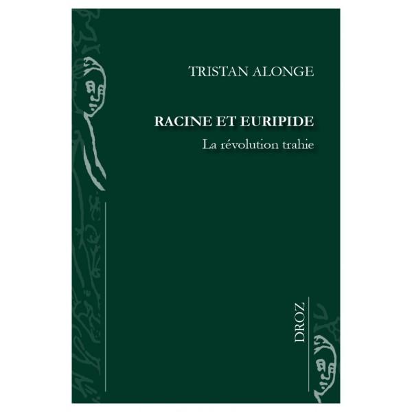 T. Alonge, Racine et Euripide. La révolution trahie