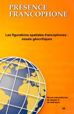 Présence Francophone, n° 88, Figurations spatiales francophones : essais géocritiques