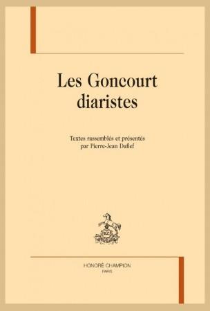 P.-J. Dufief (dir.), Les Goncourt diaristes