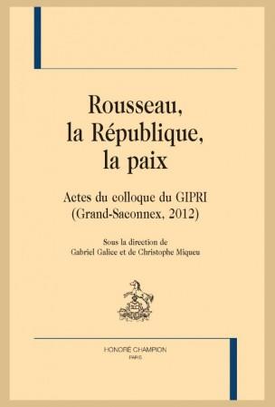 G. Galice, Chr. Miqueu (dir.), Rousseau, la République, la paix