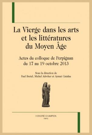 P. Bretel, M.Adroher, A. Catafau (dir.), La Vierge dans les arts et les littératures du Moyen Âge