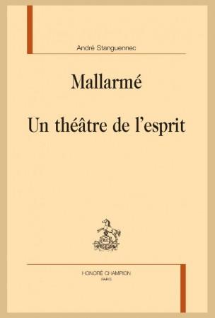 A. Stanguennec, Mallarmé. Un théâtre de l'esprit