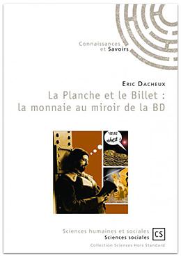 E. Dacheux (dir.), La Planche et le billet : la monnaie au miroir de la bd