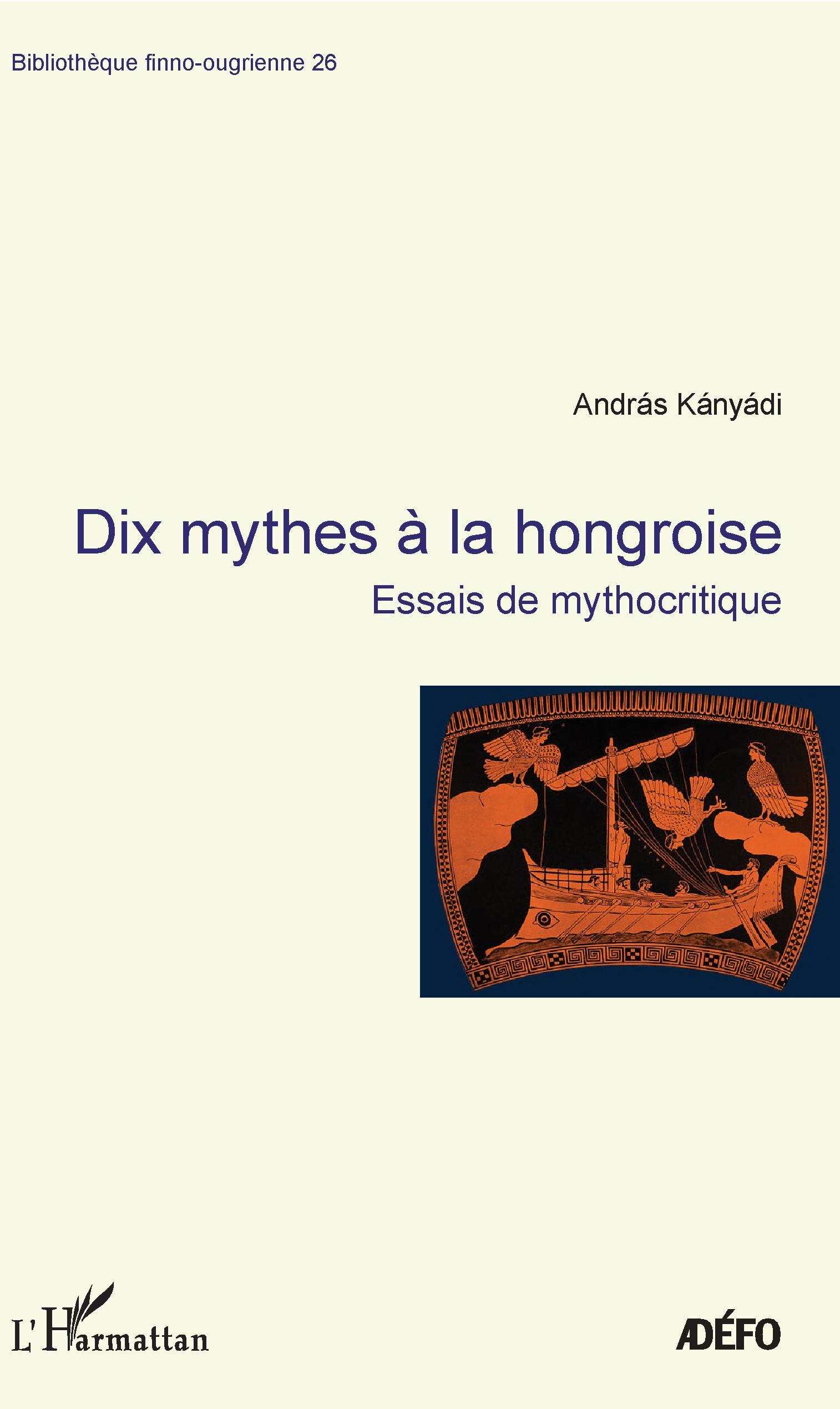 A. Kányádi, Dix mythes à la hongroise