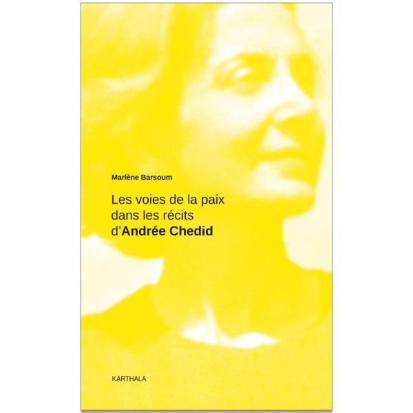 M. Barsoum, Les Voies de la paix dans les récits d'Andrée Chedid