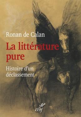 R. de Calan, La littérature pure. Histoire d'un déclassement