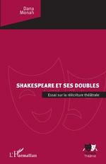 D. Monah, Shakespeare et ses doubles. Essai sur la réécriture théâtrale