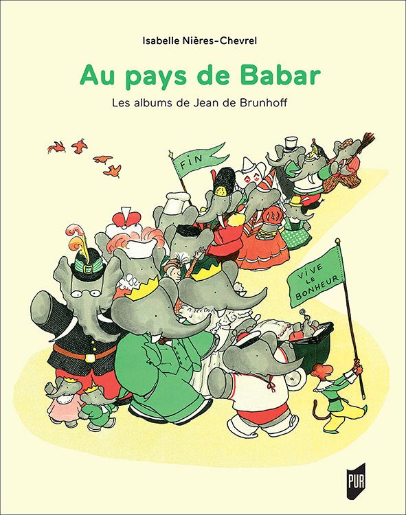 I. Nières-Chevrel, Au pays de Babar. Les albums de Jean de Brunhoff