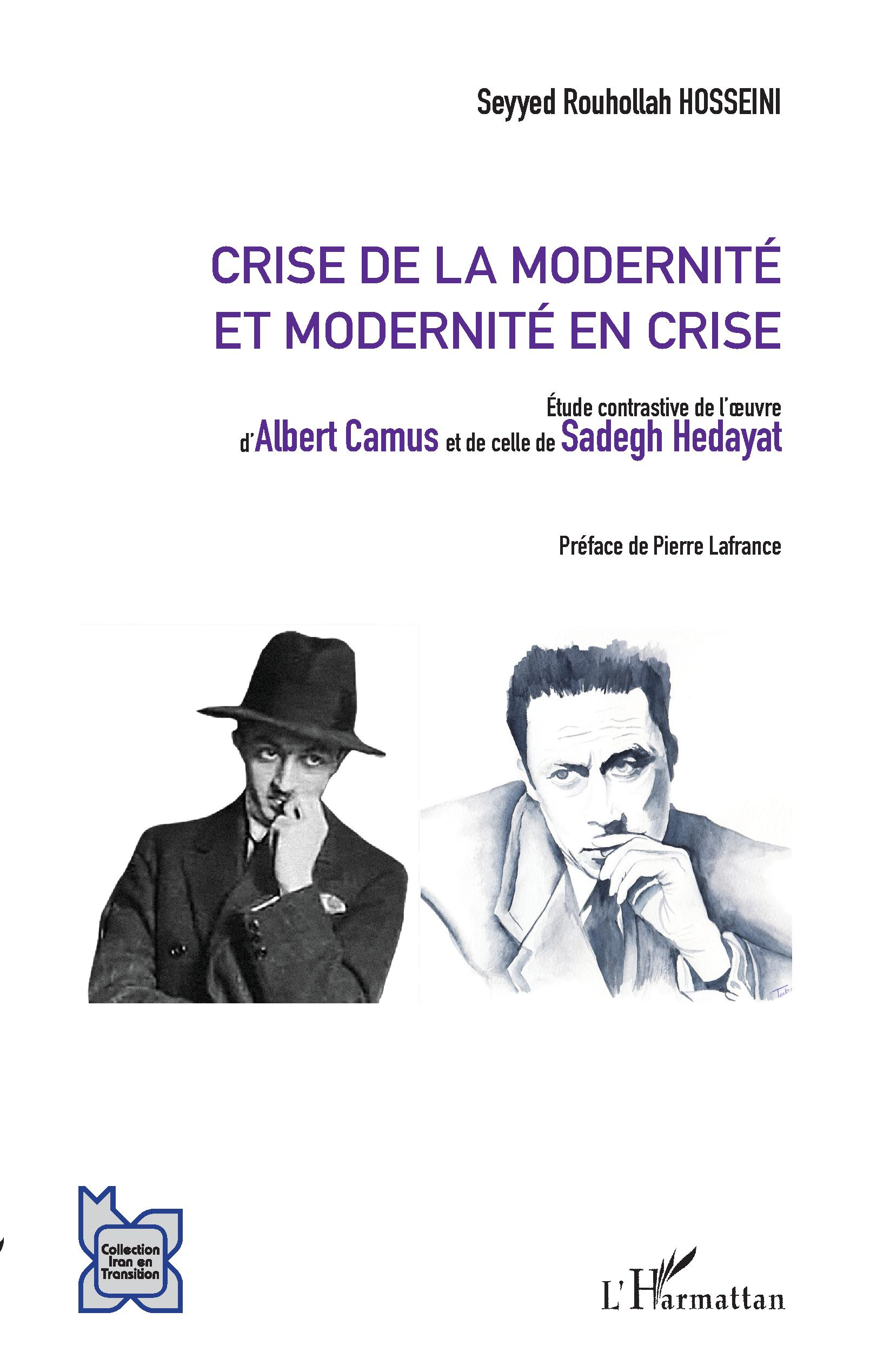 S. Rouholla Hosseini, Crise de la modernité et modernité en crise - Etude contrastive de l'oeuvre d'Albert Camus et de celle de Sadegh Hedayat