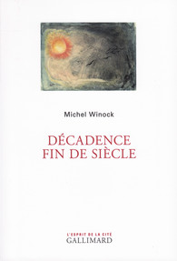 M. Winock, Décadence fin de siècle