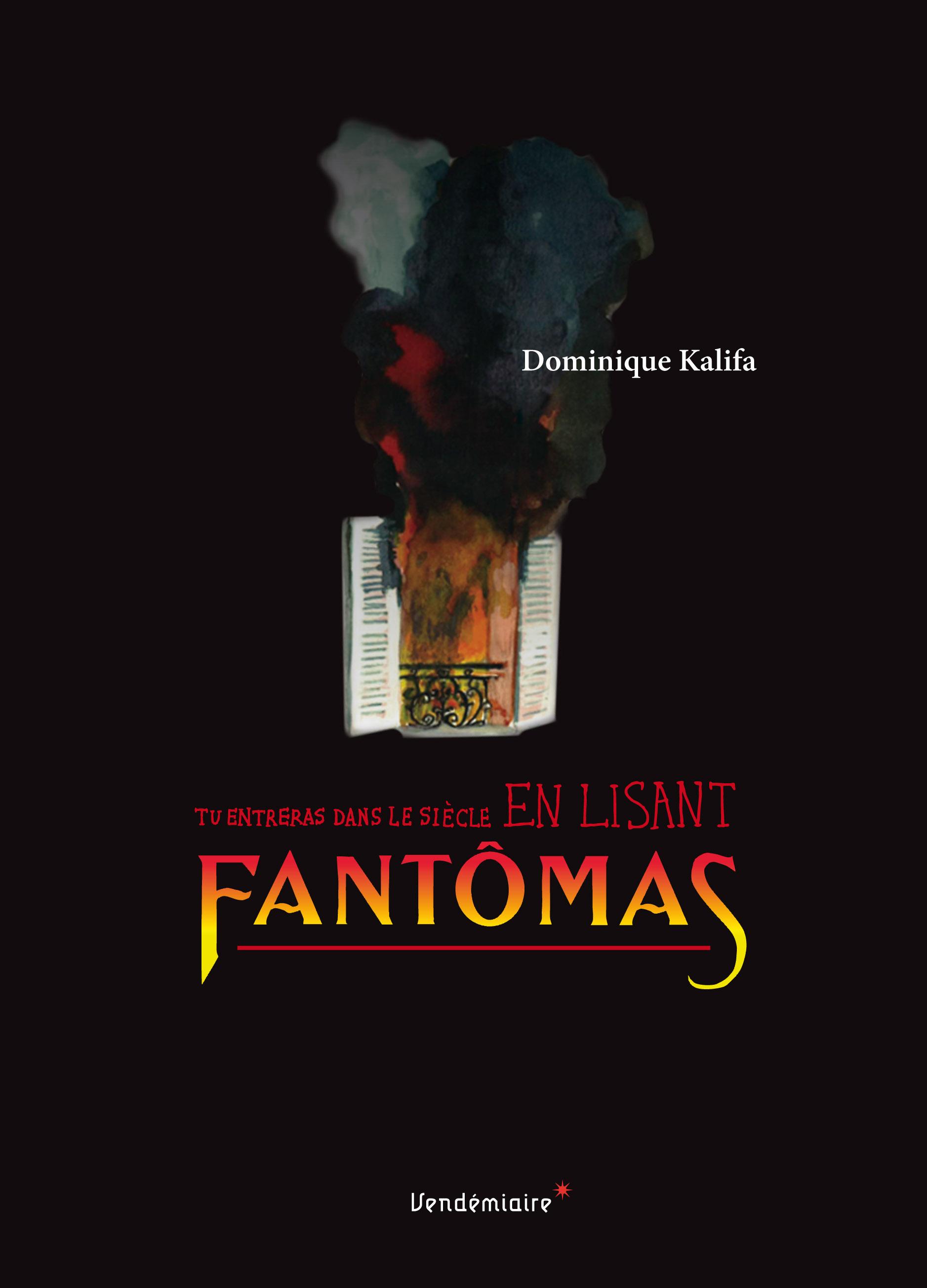 D. Kalifa, Tu entreras dans le siècle en lisant Fantômas