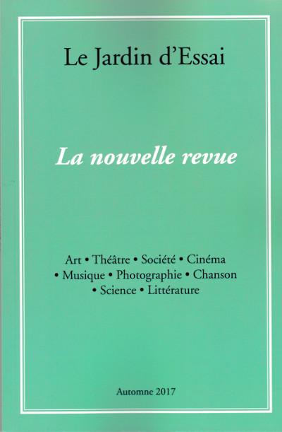 Le Jardin d'Essai — La nouvelle revue, automne 2017