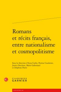 A. Cadin, P. Coudurier, J. Desclaux, M. Gaboriaud et D. Nicolas-Pierre (dir.), Romans et récits français, entre nationalisme et cosmopolitisme