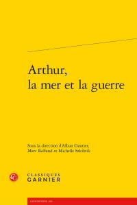A. Gautier, M. Rolland, M. Szkilnik (dir.),Arthur, la mer et la guerre