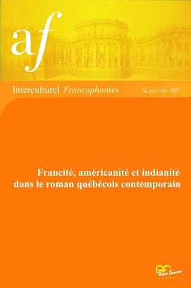 Interculturel Francophonies, n° 32, Francité, américanité et indianité dans le roman québécois contemporain
