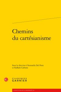 A. Del Prete, R. Carbone (dir.), Chemins du cartésianisme
