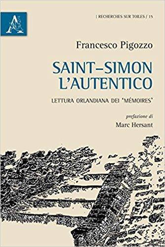 F. Pigozzo, Saint-Simon l'autentico. Lettura orlandiana dei