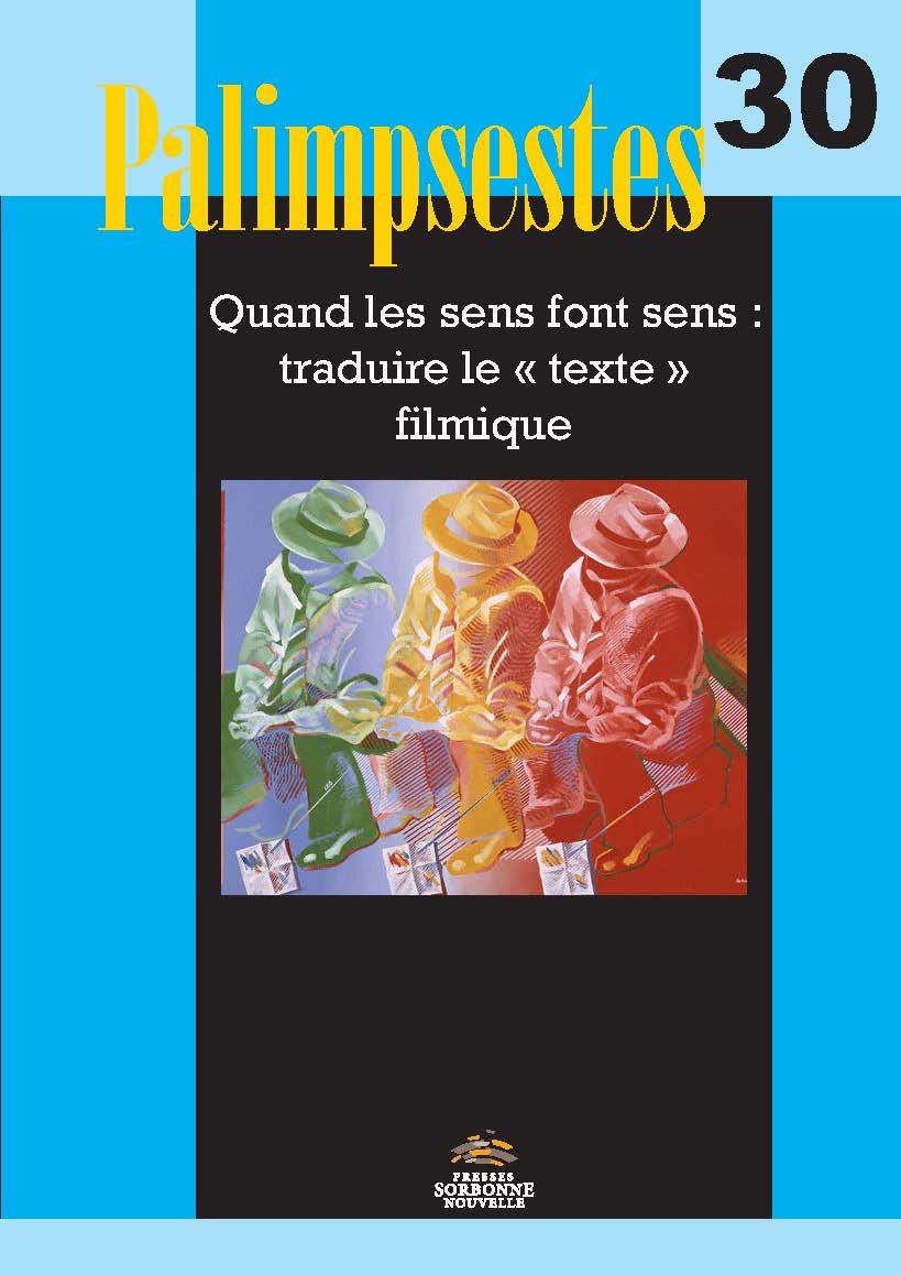 Palimpsestes, n°30, Quand les sens font sens : traduire le « texte » filmique