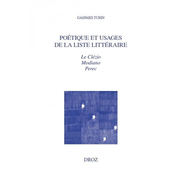 G. Turin, Poétique et usages de la liste littéraire. Le Clézio, Modiano, Perec