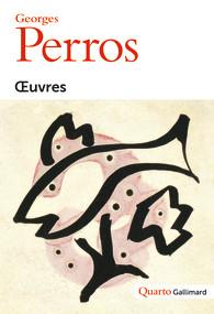 G. Perros, Œuvres (coll. Quarto)