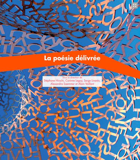 S. Hirshi, C. Legoy, S. Linarès, A. Saemmer & A. Vaillant (dir.), La Poésie délivrée