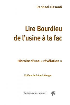 R. Desanti, Lire Bourdieu, de l'usine à la fac, histoire d'une