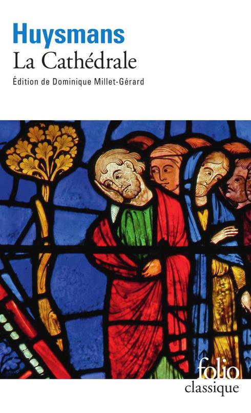 Huysmanns, La Cathédrale (éd. C. Millet-Gérard, Folio)