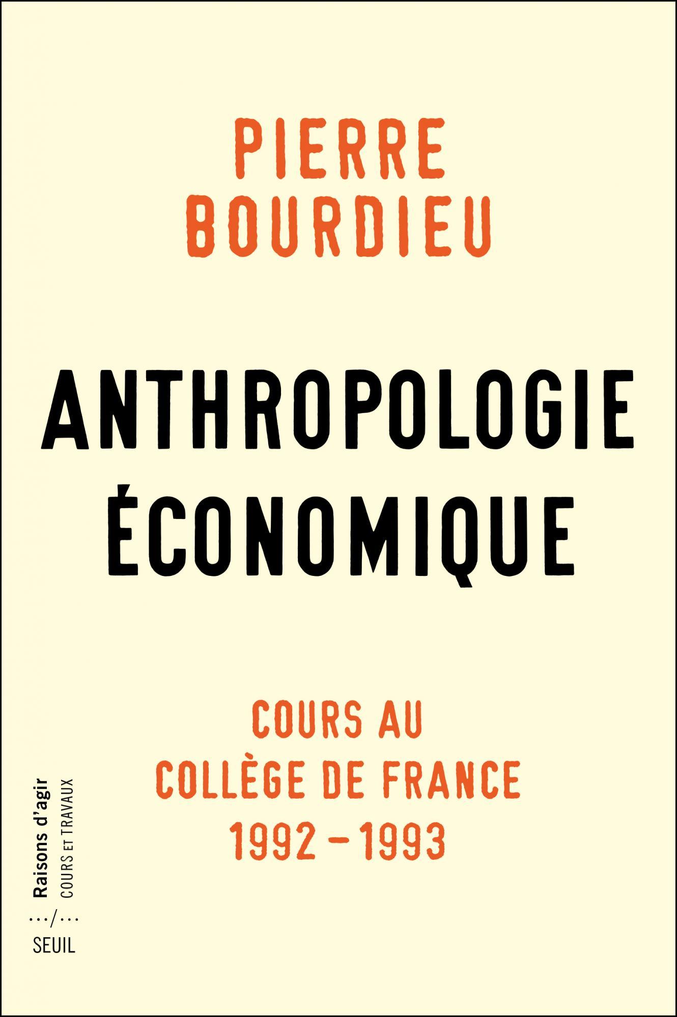 P. Bourdieu, Anthropologie économique. Cours au Collège de France 1992-1993