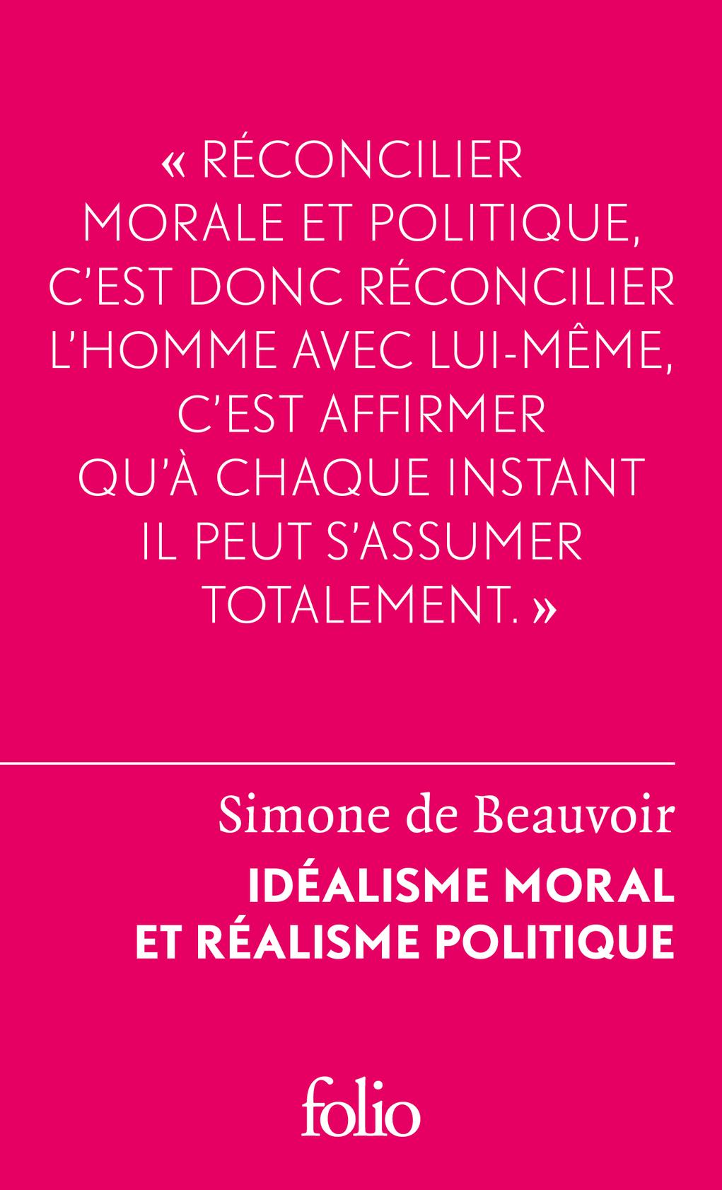 S. de Beauvoir, Idéalisme moral et réalisme politique