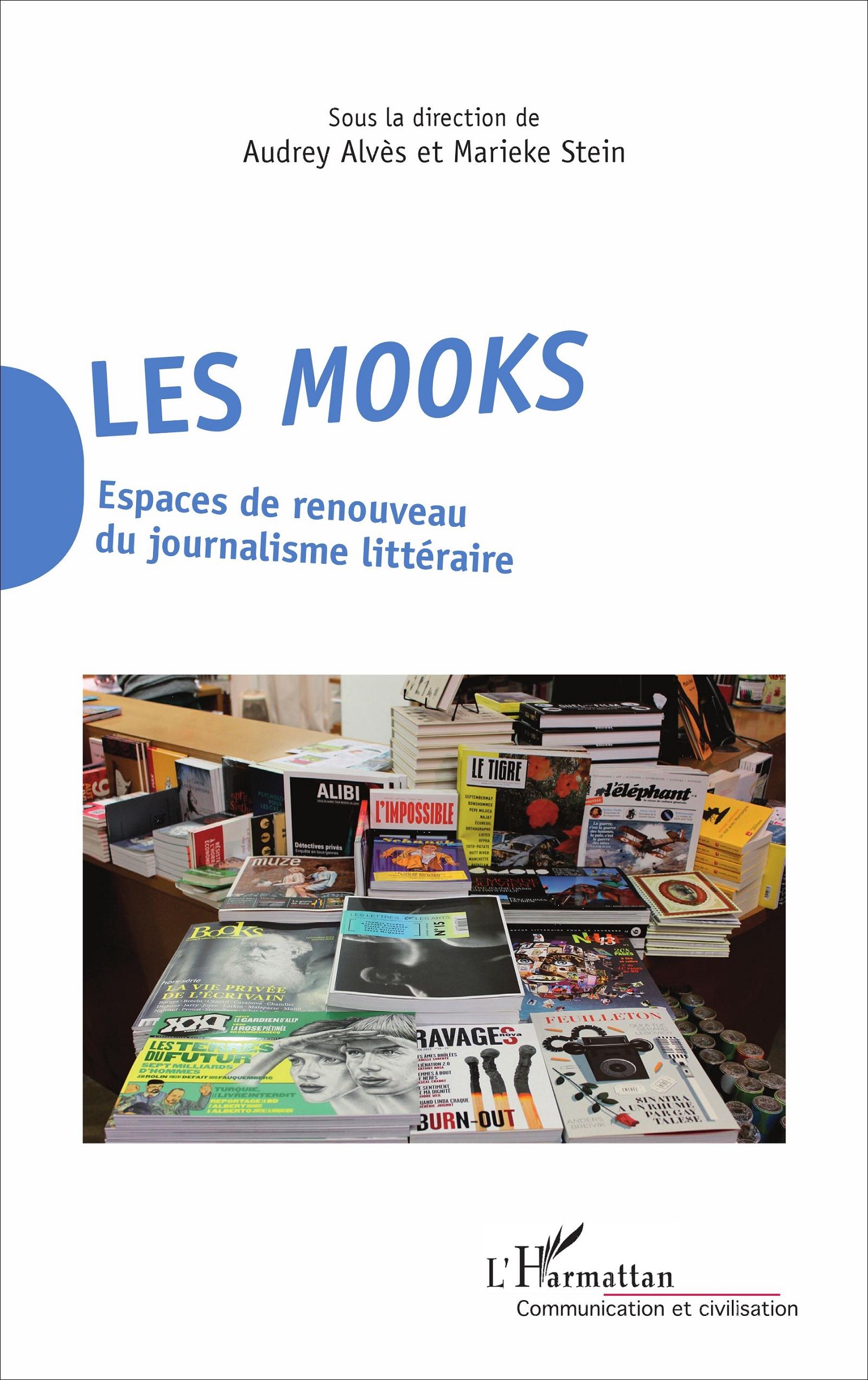 A. Alvès et M. Stein (dir.), Les mooks. Espaces de renouveau du journalisme littéraire