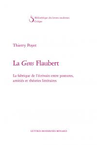 T. Poyet, La gens Flaubert - La fabrique de l'écrivain entre postures, amitiés et théories littéraires