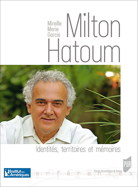 M. Marie Garcia, Milton Hatoum. Identités, territoires et mémoires
