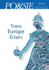 Po&sie 2017/2-3 (N° 160-161) : Trans Europe Éclairs
