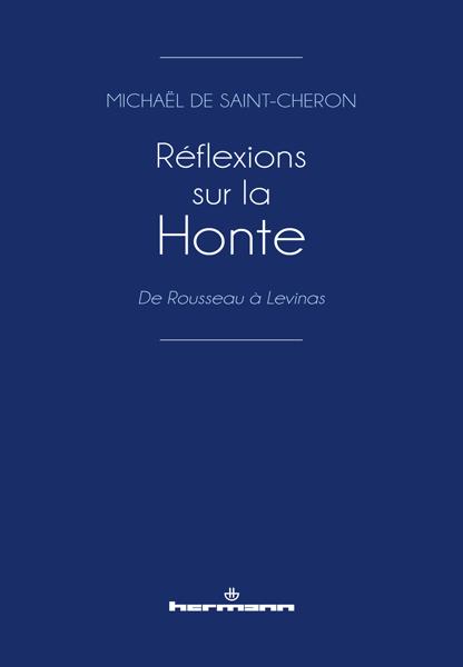 M. de Saint-Chéron, Réflexions sur la honte. De Rousseau à Levinas