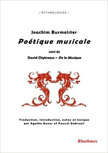 J. Burmeister, Poétique musicale (1606), suivi de D. Chytraeus, De la Musique (1595)