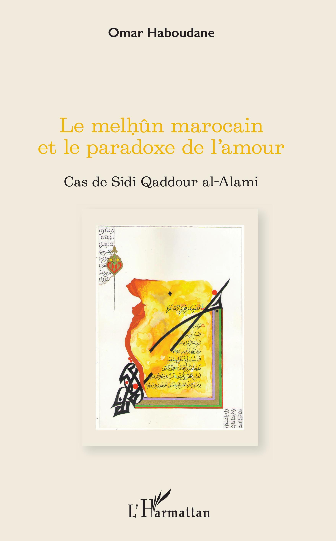 O. Haboudane, Le Melhûn marocain et le paradoxe de l'amour - Cas de Sidi Qaddour al-Alami