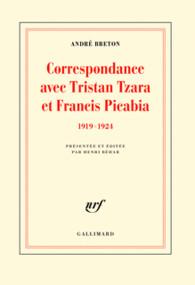 A. Breton, Correspondance avec Tristan Tzara et Francis Picabia (1919-1924) (H. Béhar, éd.)