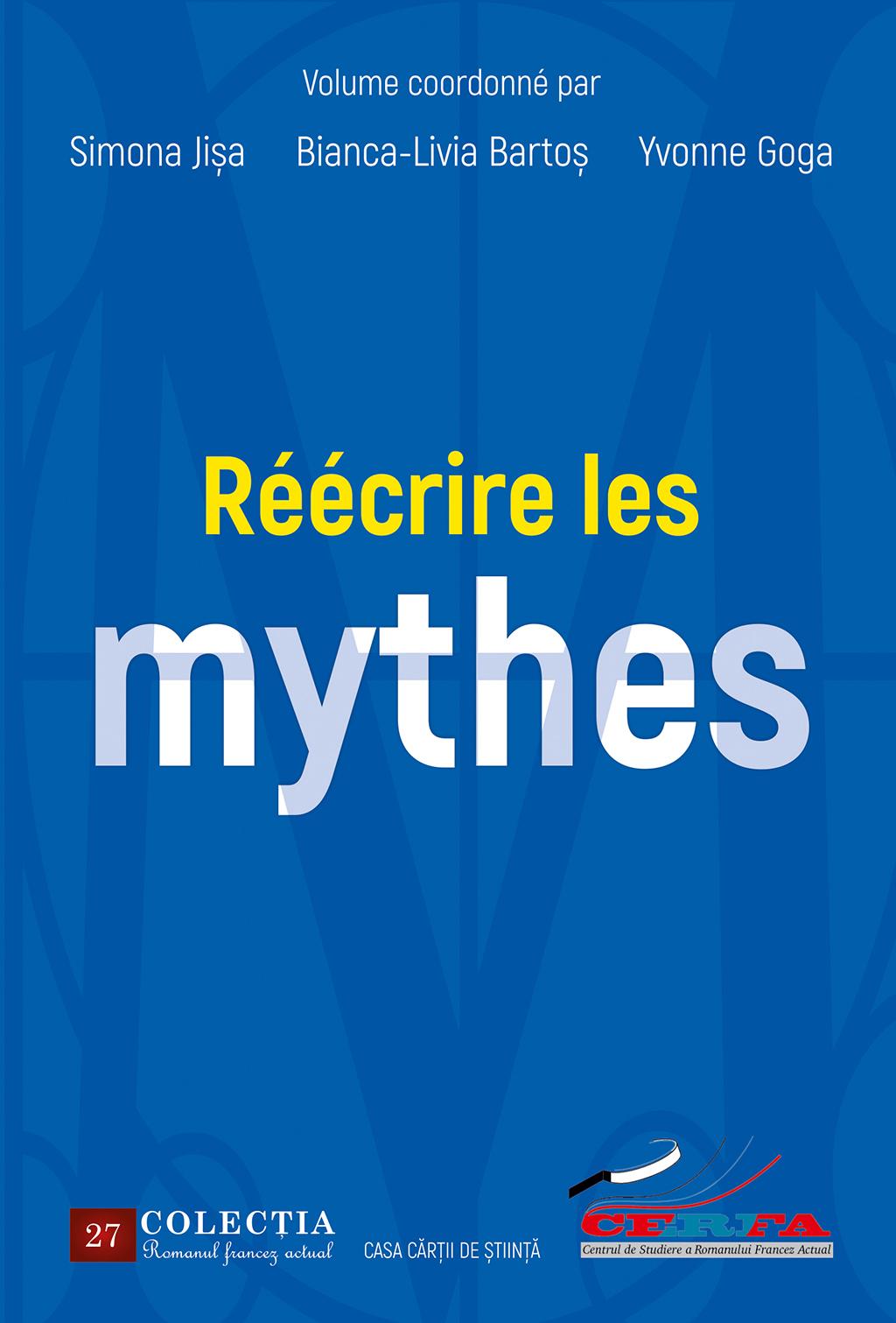 S. Jișa, B.-L. Bartoș, Y. Goga (dir.), Réécrire les mythes