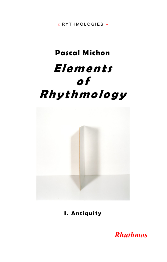 P. Michon, Elements of Rhythmology. I. Antiquity