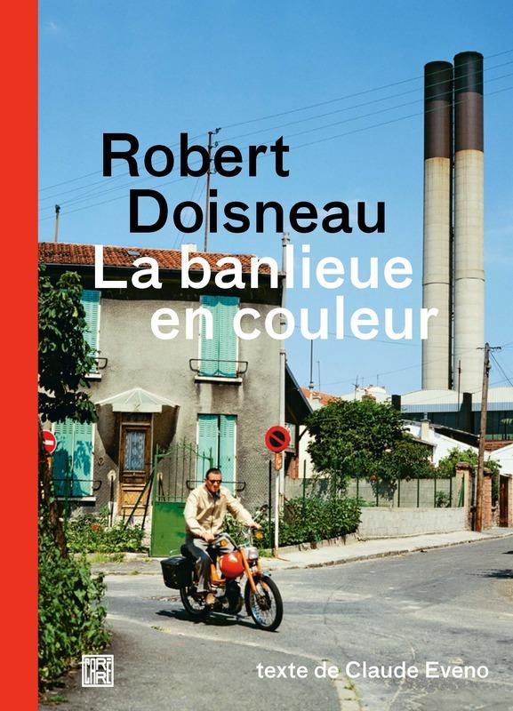 R. Doisneau, C. Eveno, La banlieue en couleur